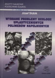 Wybrane problemy reologii uplastycznionych polimerów napełnionych