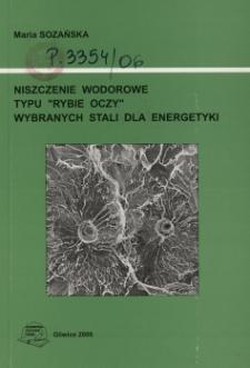 """Niszczenie wodorowe typu """"rybie oczy"""" wybranych stali dla energetyki"""