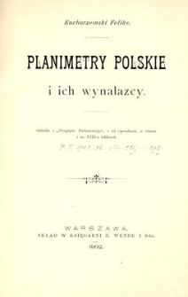 Planimetry polskie i ich wynalazcy : z 31 rysunkami, w tekście i na VIII-u tablicach
