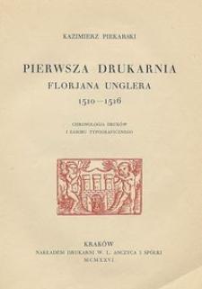 Pierwsza drukarnia Florjana Unglera 1510-1516 : chronologia druków i zasobu typograficznego
