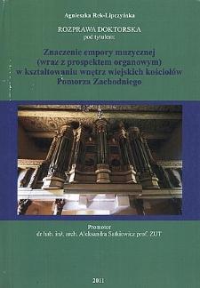 Znaczenie empory muzycznej (wraz z prospektem organowym) w kształtowaniu wnętrz wiejskich kościołów Pomorza Zachodniego
