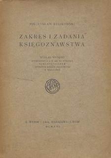Zakres i zadania księgoznawstwa : wykład wstępny wygłoszony d. 4. X. 1916. na Wydziale Humanistycznym Wyższych Kursów Naukowych w Warszawie