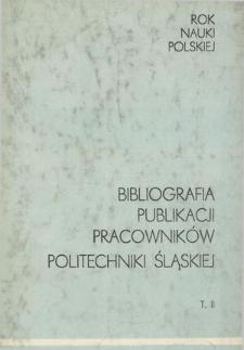 Bibliografia publikacji pracowników Politechniki Śląskiej. T. 2, 1964-1968