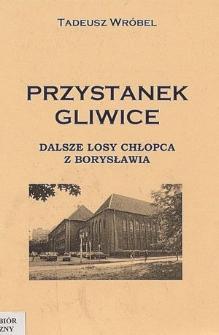 Przystanek Gliwice : dalsze losy chłopca z Borysławia