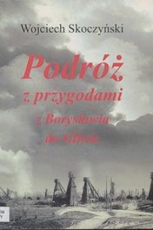Podróż z przygodami z Borysławia do Gliwic
