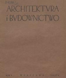 Architektura i Budownictwo : miesięcznik ilustrowany, R. 1, Z. 1