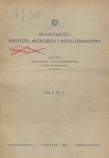 Wiadomości Instytutu Metalurgji i Metaloznawstwa oraz Zakładu Metalurgji i Metaloznawstwa Politechniki Warszawskiej, R. 3, Nr 1