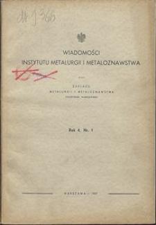 Wiadomości Instytutu Metalurgii i Metaloznawstwa oraz Zakładu Metalurgii i Metaloznawstwa Politechniki Warszawskiej, R. 4, Nr 1