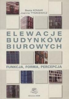 Elewacje budynków biurowych : funkcja, forma, percepcja