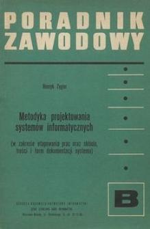 Metodyka projektowania systemów informatycznych : (w zakresie etapowania prac oraz składu, treści i form dokumentacji systemu)