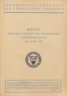 Die Chemische Industrie, 1941, Jg 64. Bericht Über Die Tätigkeit Der Technischen Aufsichtsbeamten Im Jahre 1940