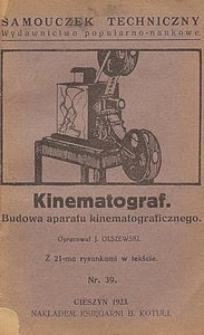 Kinematograf : budowa aparatu kinematograficznego : z 21-ma rysunkami w tekście