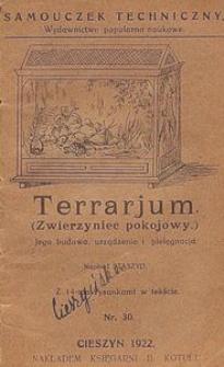 Terrarjum (zwierzyniec pokojowy) : jego budowa, urządzenie i pielęgnacja : z 14-ma rysunkami w tekście