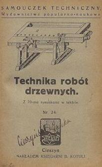 Technika robót drzewnych : z 70-ma rysunkami w tekście