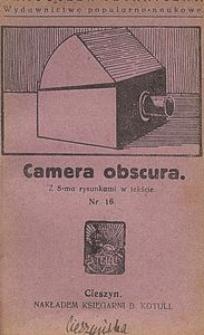 Camera obscura : z 6-ma rysunkami w tekście