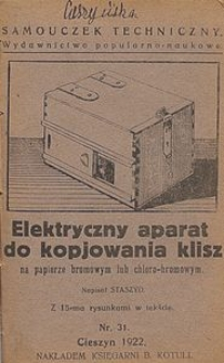 Elektryczny aparat do kopjowania klisz : na papierze bromowym lub chloro-bromowym : z 15-ma rycinami w tekście