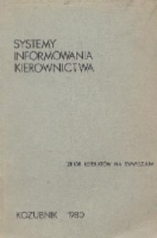 Systemy informowania kierownictwa. Teoria - praktyka : zbiór referatów na sympozjum