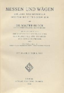 """Messen und Wägen : ein Lehr- und Handbuch insbesondere für Chemiker : Mit einer Einleitung """"Die historische Entwicklung der Messkunde und Mass- und Gewichtswewens"""" : Mit 109 Abbildungen im Text"""