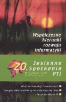 Współczesne kierunki rozwoju informatyki : XX Jesienne Spotkania PTI, Mrągowo, 22-26 listopada 2004