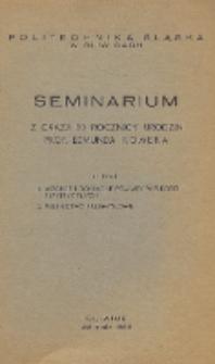 Seminarium z okazji 80 rocznicy urodzin prof. Edmunda Romera na temat: 1. Wzorce i dokładne pomiary wielkości elektrycznych, 2. Miernictwo przemysłowe