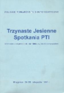 Informatyka w organizacjach - stan dzisiejszy i rzut oka w przyszłość : Trzynaste Jesienne Spotkania PTI, Mrągowo, 24-28 listopada 1997 r.