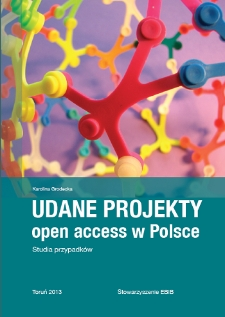 Udane projekty Open Access w Polsce : studia przypadków