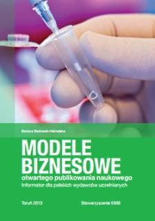 Modele biznesowe otwartego publikowania naukowego : informator dla polskich wydawców uczelnianych