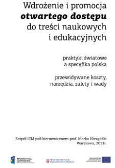 Wdrożenie i promocja otwartego dostępu do treści naukowych i edukacyjnych : praktyki światowe a specyfika polska : przewidziane koszty, narzędzia, zalety i wady