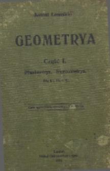 Geometrya : podręcznik dla szkół średnich (gimnazyów, szkół realnych, seminaryów nauczycielskich i lyceów) : dla klasy IV. i V. Cz. 1, Planimetrya ; Cz. 2, Stereometrya