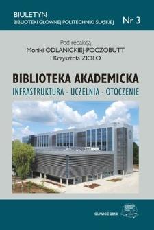 Biblioteka akademicka. Infrastruktura - uczelnia - otoczenie, Gliwice, 24-25 października 2013 r.