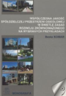Współczesna jakość spółdzielczej przestrzeni osiedlowej w świetle zasad rozwoju zrównoważonego na wybranych przykładach