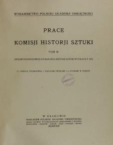 Prace Komisji Historji Sztuki, T. 3 (Sprawozdań Komisji do badania historji sztuki w Polsce t. XII) : z 1 tablicą trójbarwną, 2 tablicami zwykłemi i 76 rycinami w tekście