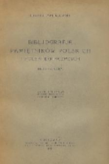 Bibljografja pamiętników polskich i Polski dotyczących : (druki i rękopisy)