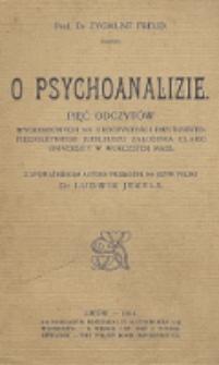 O psychoanalizie. Pięć odczytów wygłoszonych na uroczystości 25-letniego jubileuszu założenia Clarc University w Worcester Mass
