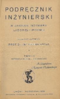 Podręcznik inżynierski w zakresie inżynierji lądowej i wodnej. T. 3, Przedmowa ; Treść tomu trzeciego
