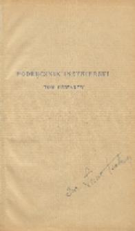 Podręcznik inżynierski w zakresie inżynierji lądowej i wodnej. T. 4, Przedmowa ; Od Wydawcy ; Treść tomu czwartego