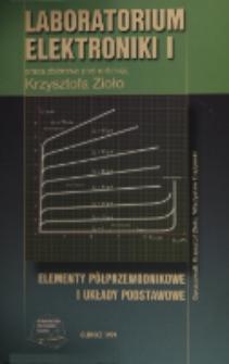 Laboratorium elektroniki. 1, Elementy półprzewodnikowe i układy podstawowe