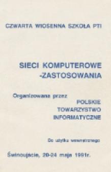 Sieci komputerowe - zastosowania : Czwarta Wiosenna Szkoła PTI : Świnoujście, 20-24 maja 1991 r