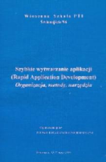 Szybkie wytwarzanie aplikacji = (Rapid Application Development) : organizacja, metody, narzędzia : Wiosenna Szkoła PTI : Świnoujście, 13-17 maja 1996