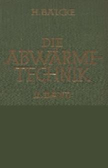 Die Abwärmetechnik. Bd. 2, Der Zusammenbau von Abwärmeverwertungsanlagen für gekuppelten Heiz- und Kraftbetrieb