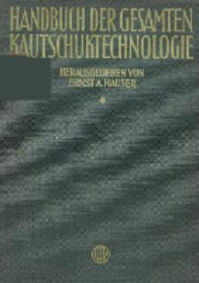 Handbuch der gesamten Kautschuktechnologie. Bd. 1