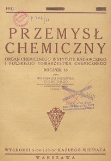 Przemysł Chemiczny. Organ Chemicznego Instytutu Badawczego i Polskiego Towarzystwa Chemicznego. Rocznik XV. Zeszyt 6