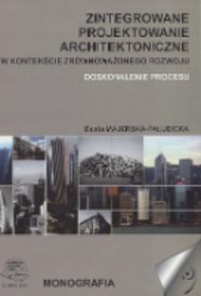 Zintegrowane projektowanie architektoniczne w kontekście zrównoważonego rozwoju : doskonalenie procesu