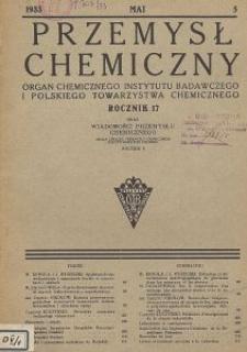 Przemysł Chemiczny. Organ Chemicznego Instytutu Badawczego i Polskiego Towarzystwa Chemicznego. Rocznik XVII. Zeszyt V