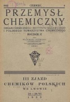 Przemysł Chemiczny. Organ Chemicznego Instytutu Badawczego i Polskiego Towarzystwa Chemicznego. Rocznik XVII. Zeszyt VI