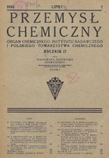 Przemysł Chemiczny. Organ Chemicznego Instytutu Badawczego i Polskiego Towarzystwa Chemicznego. Rocznik XVII. Zeszyt VII