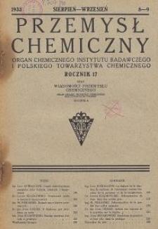Przemysł Chemiczny. Organ Chemicznego Instytutu Badawczego i Polskiego Towarzystwa Chemicznego. Rocznik XVII. Zeszyt VIII-IX