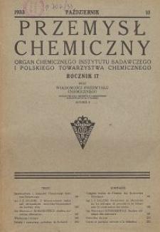 Przemysł Chemiczny. Organ Chemicznego Instytutu Badawczego i Polskiego Towarzystwa Chemicznego. Rocznik XVII. Zeszyt X
