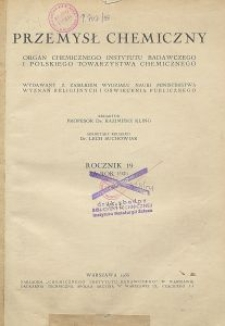 Przemysł Chemiczny. Organ Chemicznego Instytutu Badawczego i Polskiego Towarzystwa Chemicznego. Rocznik XIX, Zeszyt 6
