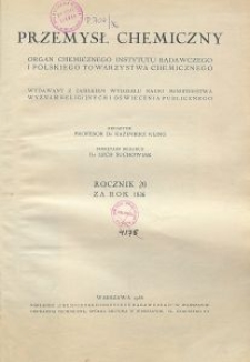 Przemysł Chemiczny. Organ Chemicznego Instytutu Badawczego i Polskiego Towarzystwa Chemicznego. Rocznik XX, Zeszyt 12